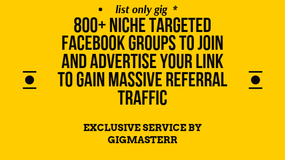 List of 800+ Huge Facebook Groups For Real Traffic plus PREMIUM 62 groups one must join BONUS