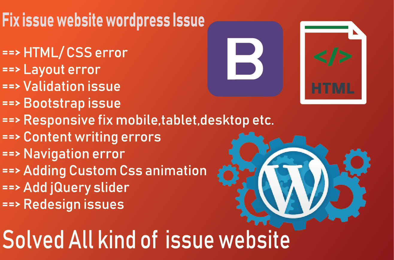 Fixed Website all issue Edit or Customize and wordpress, html,  css,  bootstrap and responsive etc