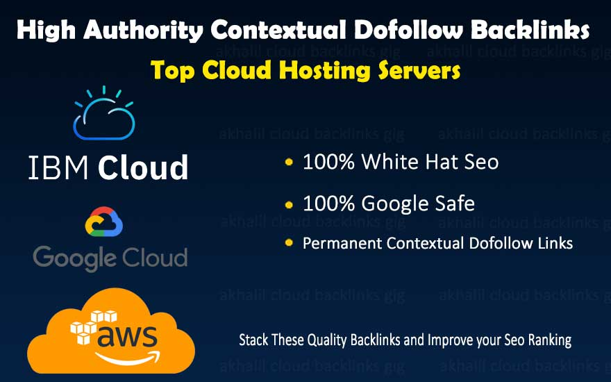 Contextual dofollow cloud backlinks stacking on google cloud,  IBM cloud, amazon aws, .