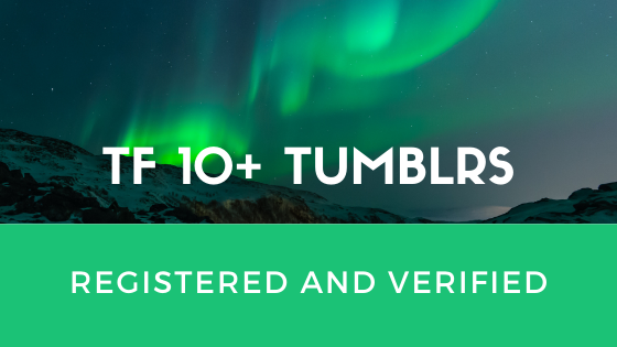 GET 10 High TF 10+ Tumblr accounts