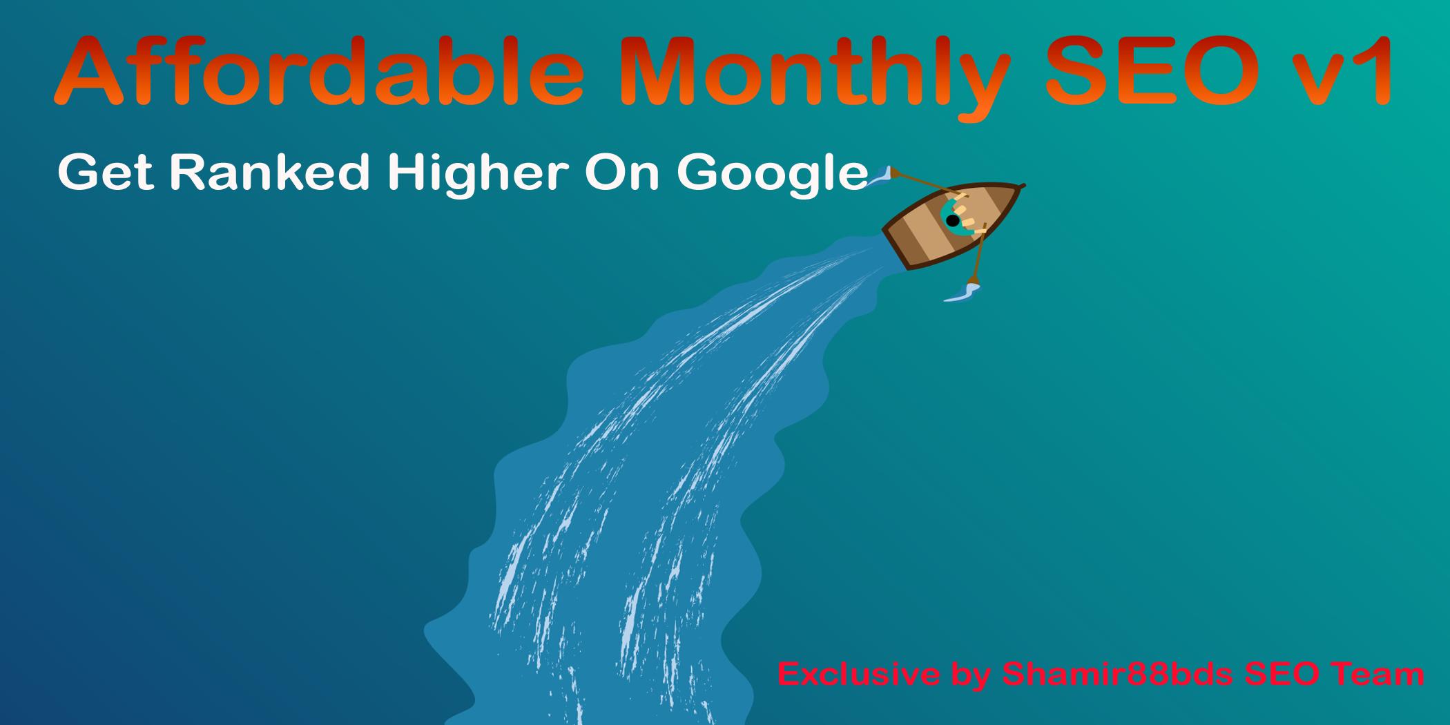 Affordable Monthly SEO v1 - Get Ranked Higher On Google