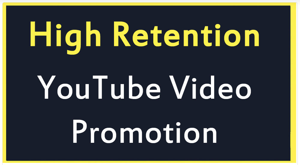 High Retention YouTube Video Promotion