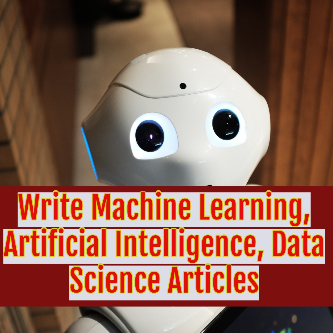 Write articles on machine learning,  artificial intelligence,  and the latest technology