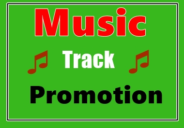 Music Promotion in Your Music Track Fast Delivery
