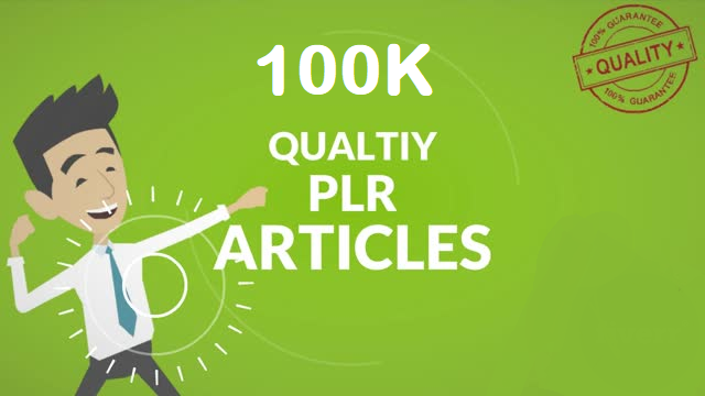 I Will Give You 100K High Quality PLR Articles