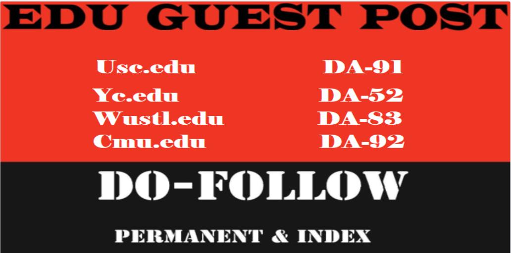 publish 4 edu guest posts on usc,  cmu edu da 50 above