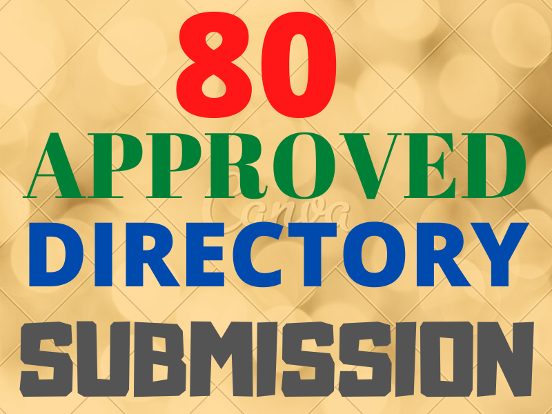 I will Submit Live 80 Approved directories with DA & PA Directories Submission for website