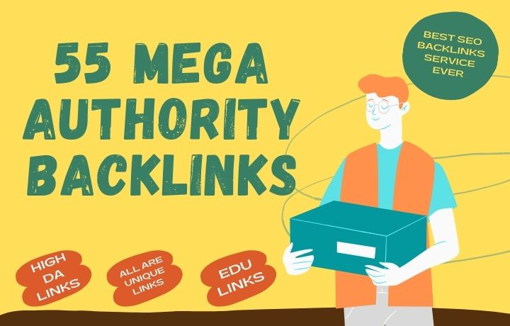 55 Mega Authority backlinks with some EDU Backlinks