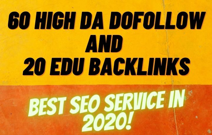 60 High DA Dofollow And 20 EDU Backlinks for Link building