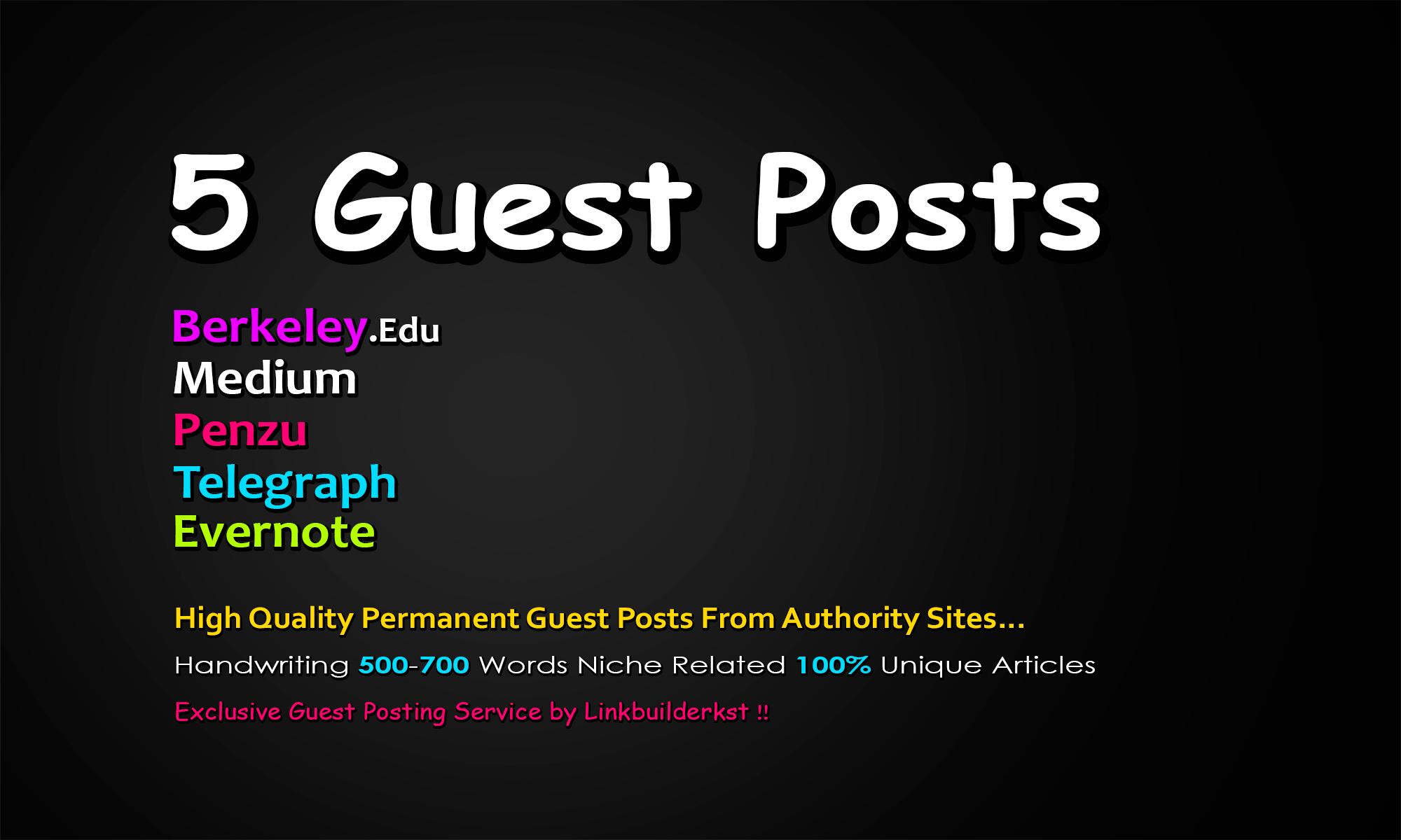 Write And Publish 5X Guest Posts On DA 80+ Unique Platforms