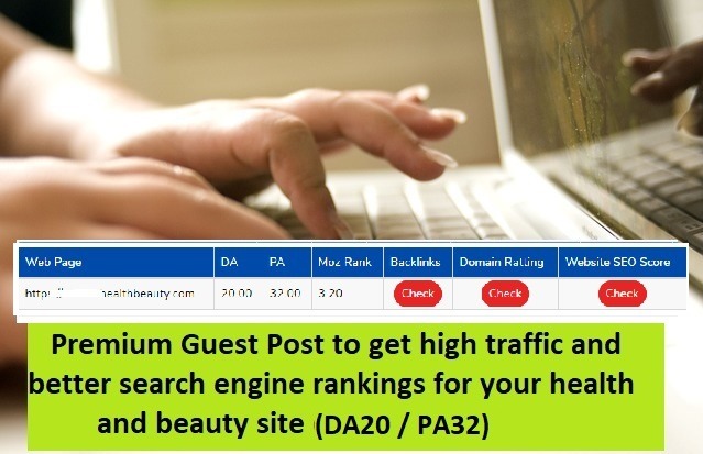 Premium Guest Post - Submit Your Article To High Quality Health and Beauty Blog DA 21+/PA 32