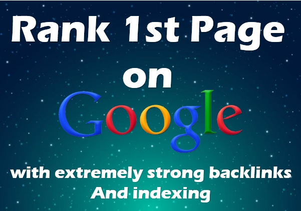 GOOGLE 1st PAGE IN 3 WEEKS - with extremely strong backlinks and Indexing