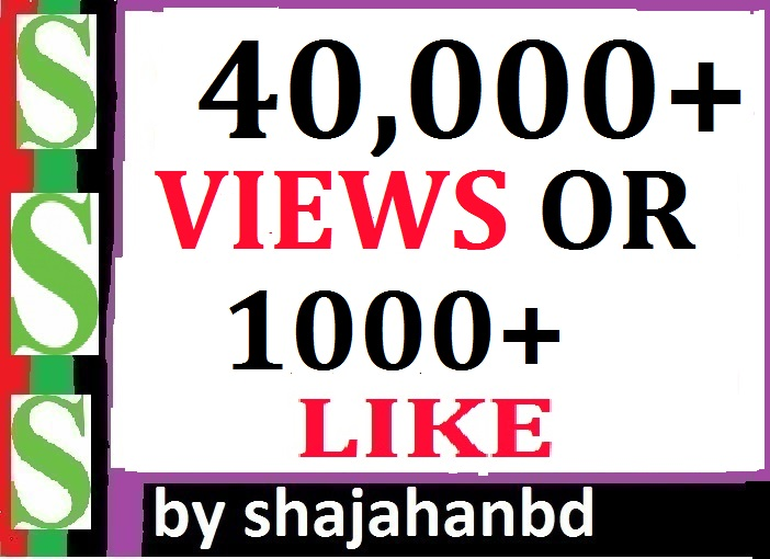 Fast 40K+ Video Social Views Or 1000+ Likes High Quality Super Fast Delivery