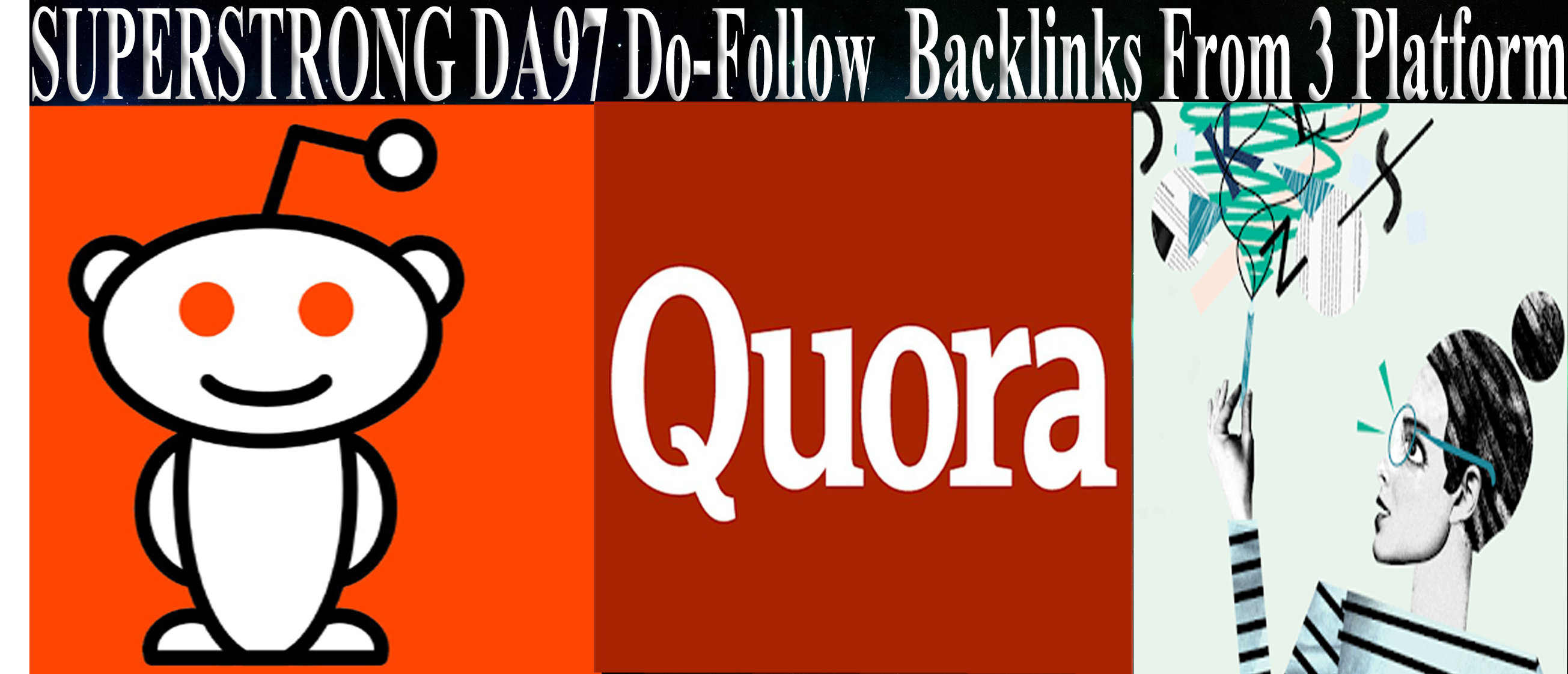 SUPERSTRONG DA97+ Do-Follow Backlinks From 3 Platform
