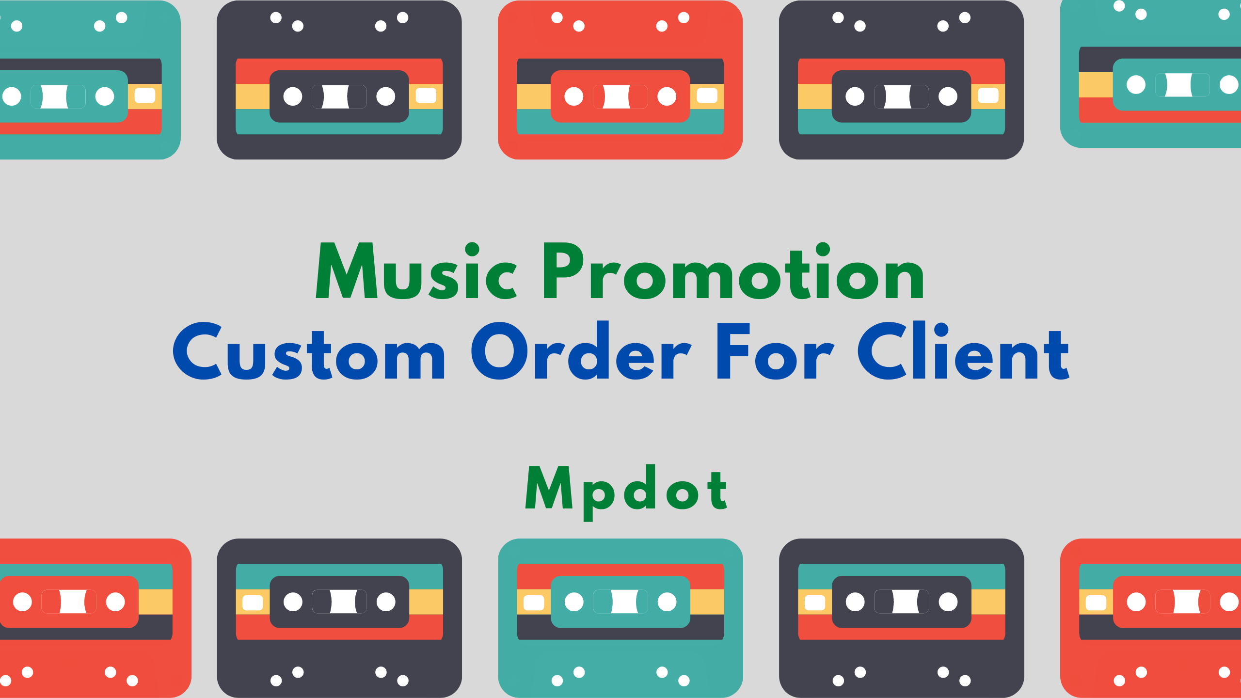 Music Promotion Custom Order For Client