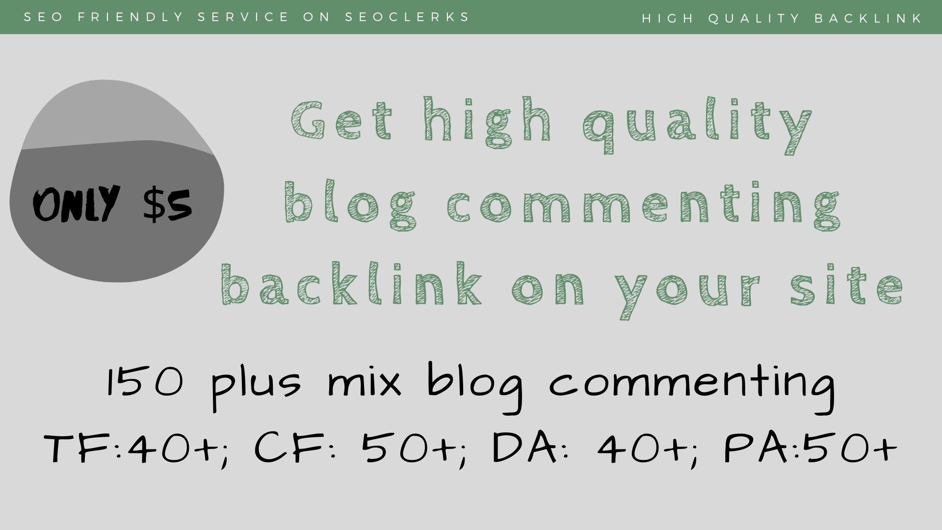 make 150 manually high DA-PA mix blog commenting backlinks