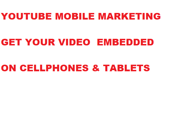 YouTube Mobile Promotion on Cellphones and Tablets