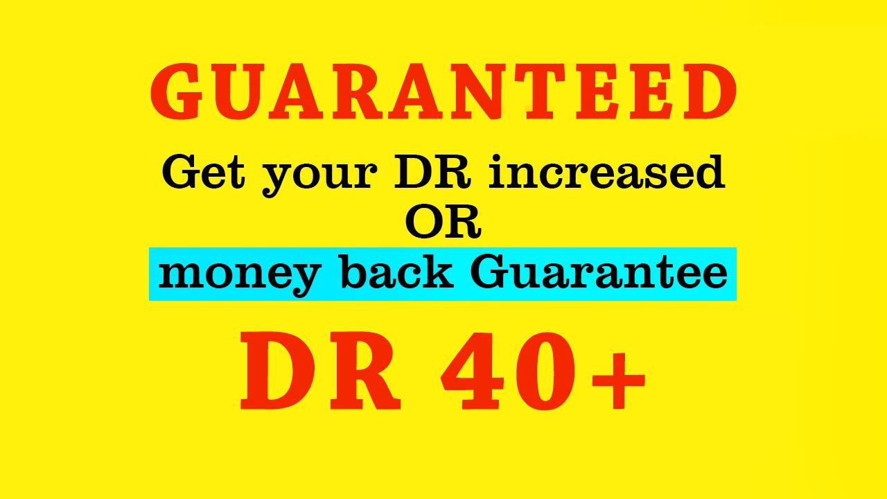 LIMITED OFFER - Increase Your Domain Rating ahrefs DR to 40+