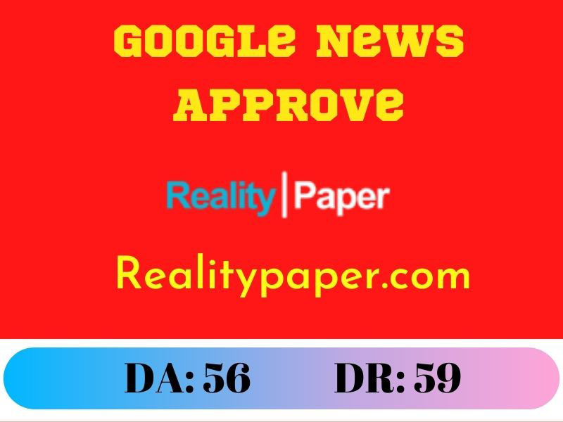 Guest Post on Realitypaper. com Google News Approve DR 59 DA 56