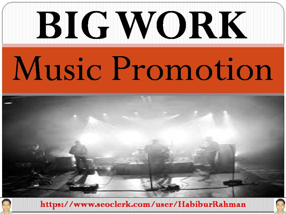 Work that will take your song to the to with music promotion