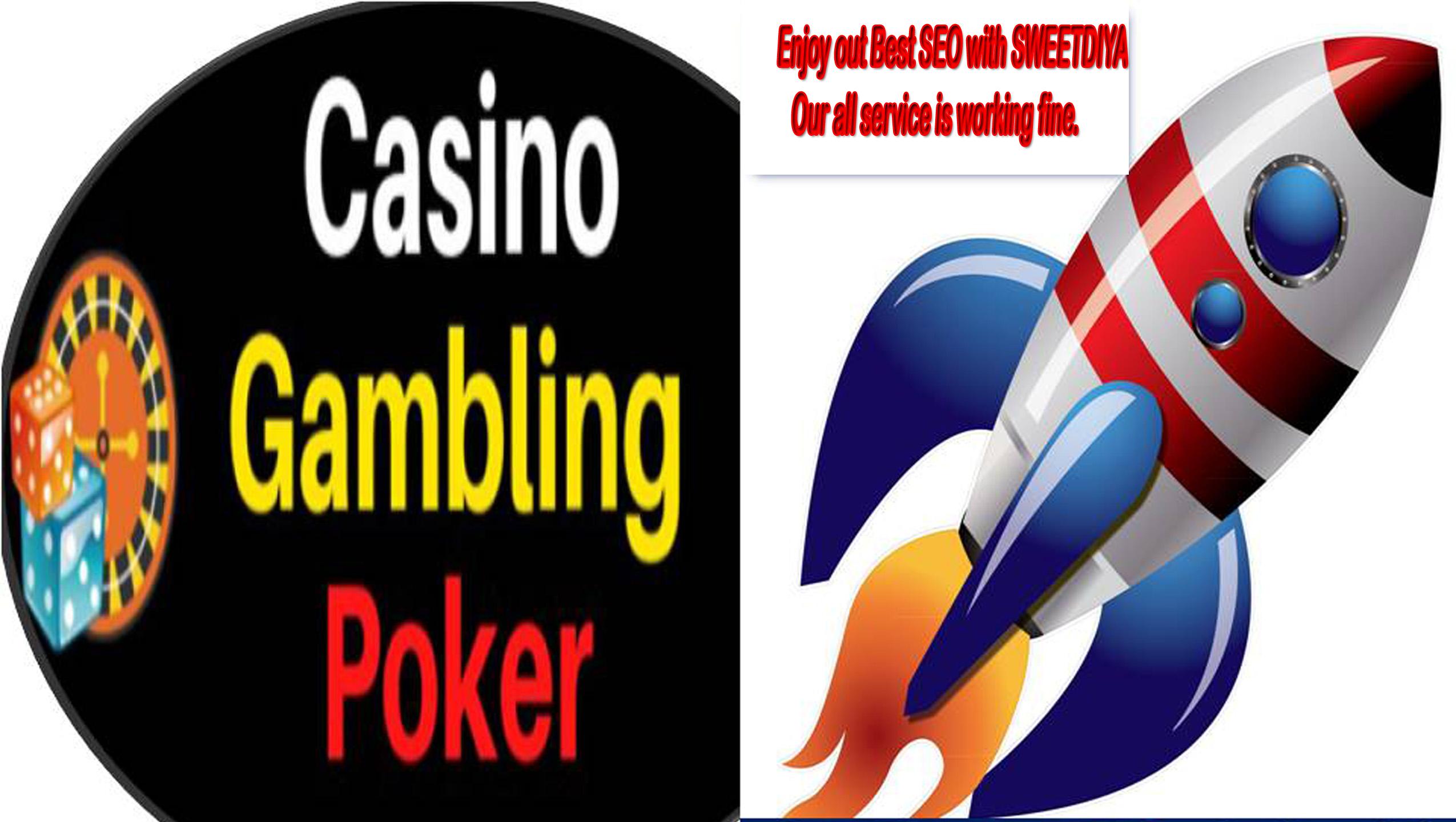 Rank your CASINO, GAMBLING, BETTING,  POKER,  JUDI Website to Google Page ONE WITH 5 Keywords Guarantee
