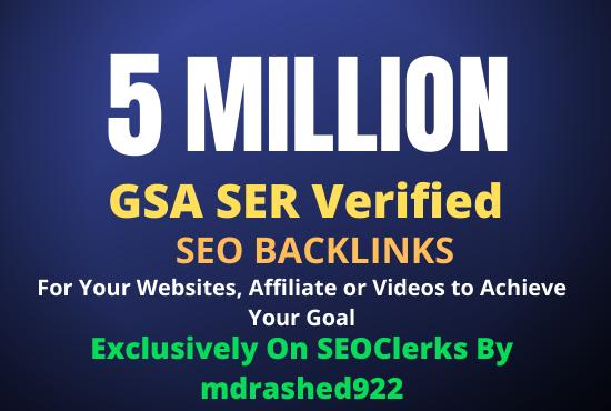 5 Million GSA SER Verified SEO Backlinks for Increase Link Juice