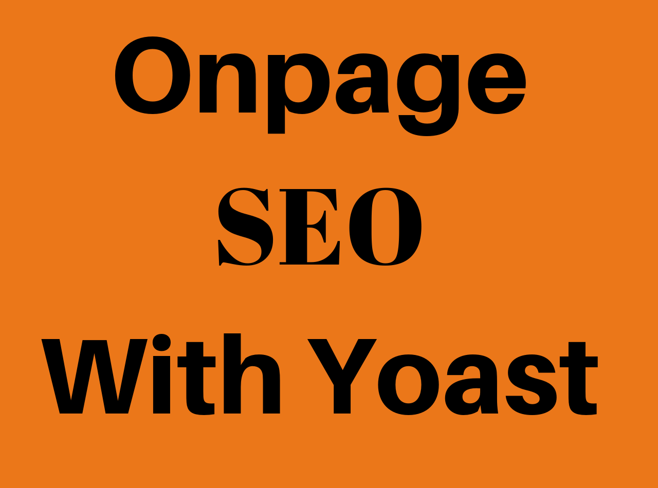 Optimize your Wordpress Onpage SEO With Yoast