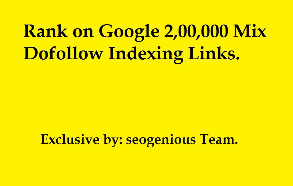 Rank on Google 2, 00,000 Mix Dofollow Indexing Links