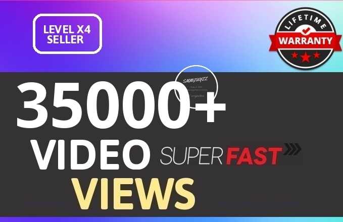 Fast 35K+ HIGH QUALITY SOCIAL VIDEO VIEWS With Lifetime Guaranteed