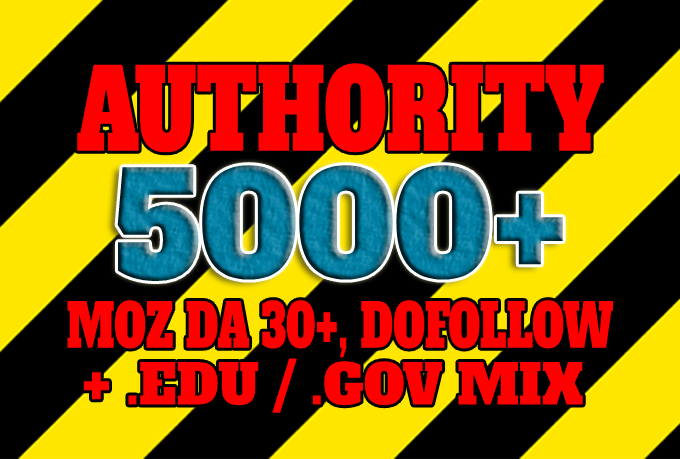 Get 5000+ DA 30+,  dofollow,  EDU and GOV backlinks mix