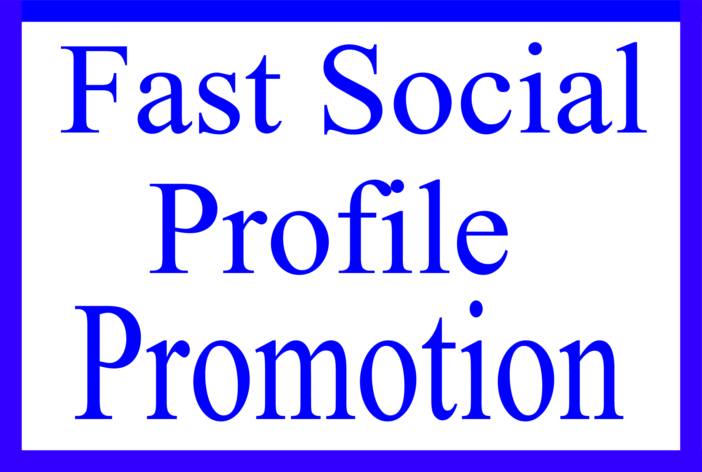 Fast Social Media Profile Users Promotion