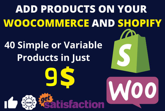 I will add products on your woocommerce and shopify store