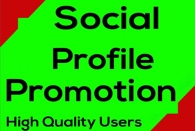 Social Media Profile Promotion High Quality Users