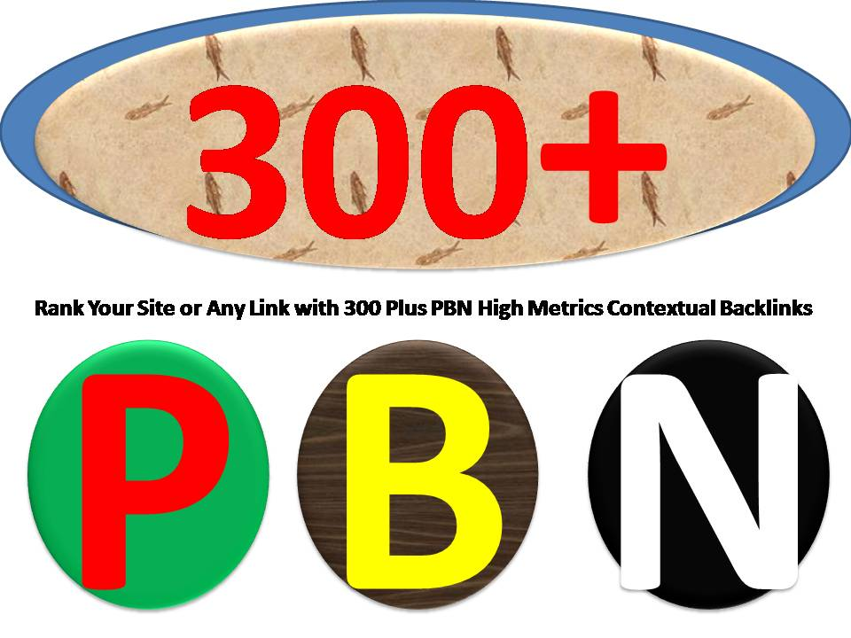 Rank Your Site or Any Link with 300 Plus PBN High Metrics Contextual Backlinks