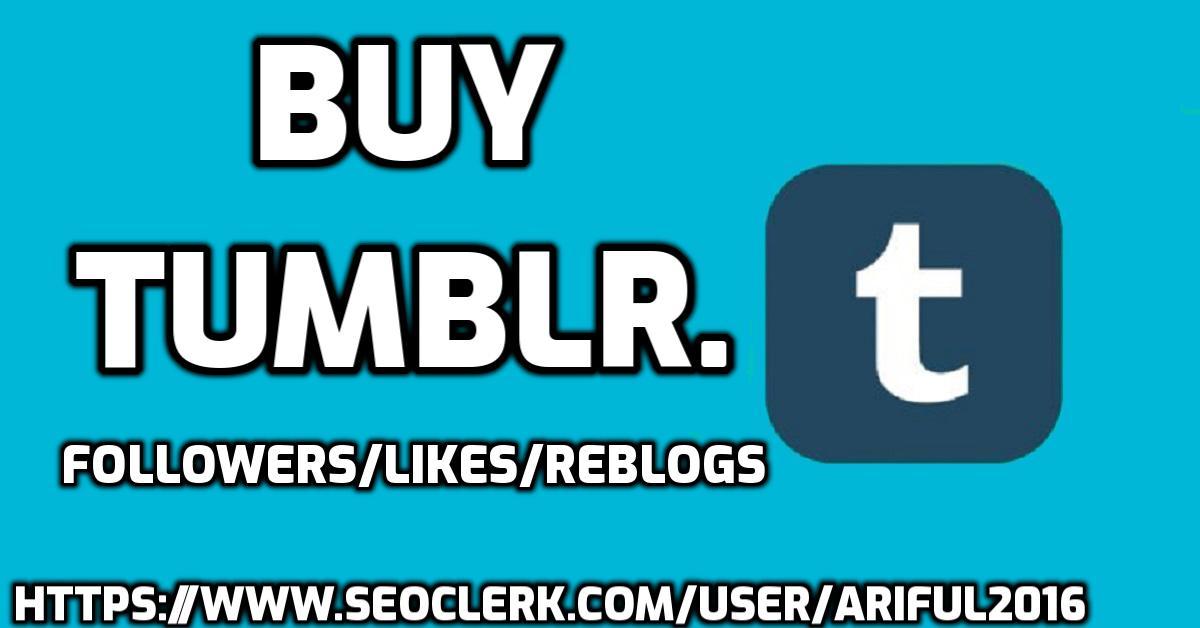 Get High Quality & USA Based Tumblr Reblog/Likes/Followers