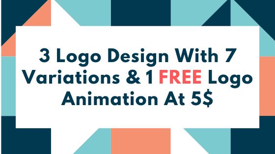 3 Logo Design Concepts With 7 Variations & 1 FREE Logo Animation- Source Files Included
