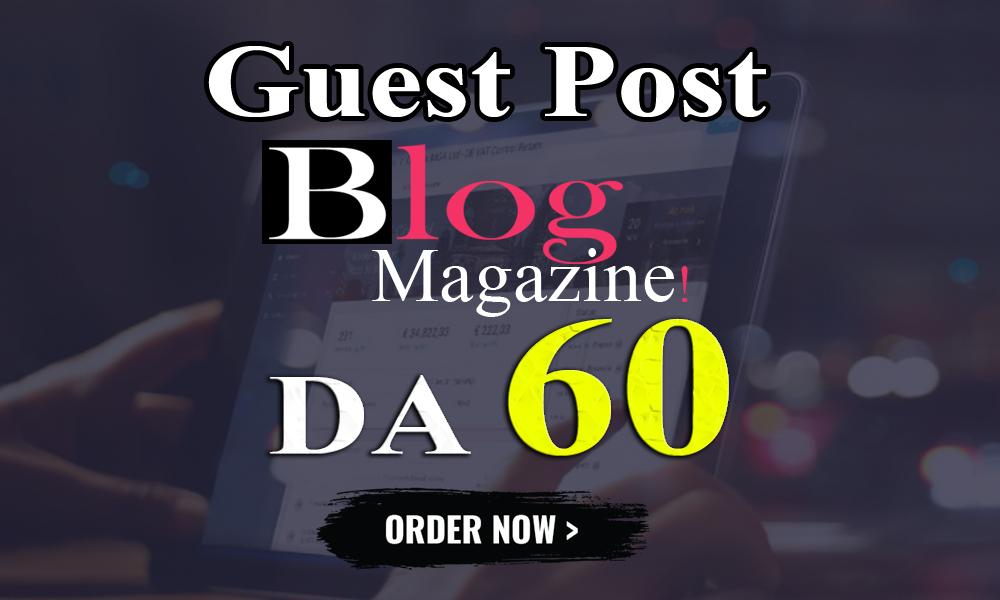 I will write and publish UNIQUE guest post On Blog Magazine DA-60