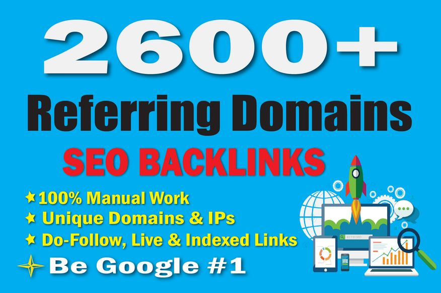 I will create Manually 2600 Referring Domains SEO Backlinks for Google Top Ranking and Traffic