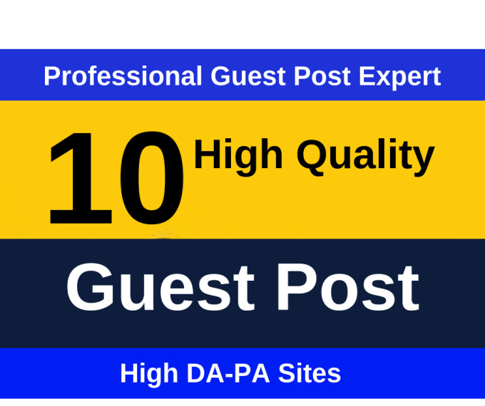 I will Write and Publish 10 Guest Posts on High DA Website