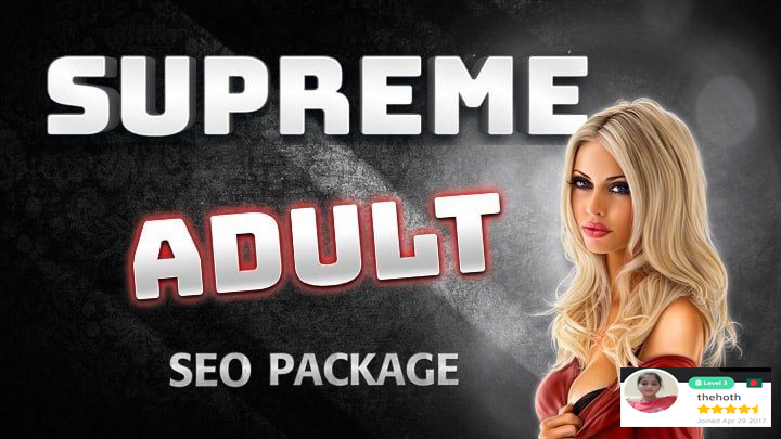 Supreme Adult SEO Ranking Package &ndash Boost To The Top
