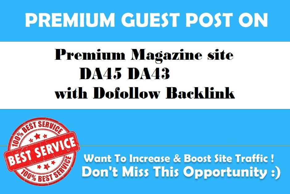 Publish Guest Blog On Premium Magazine site DA45 DA43 with DF Backlink