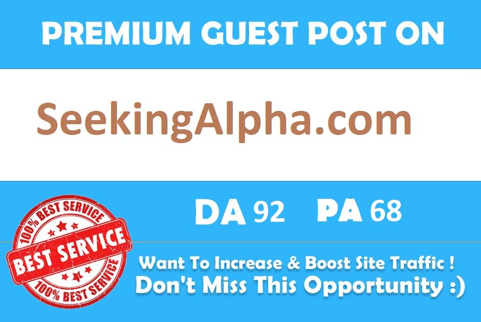 Premium Guest Post On SeekingAlpha. com DA 92 with Indexed Link