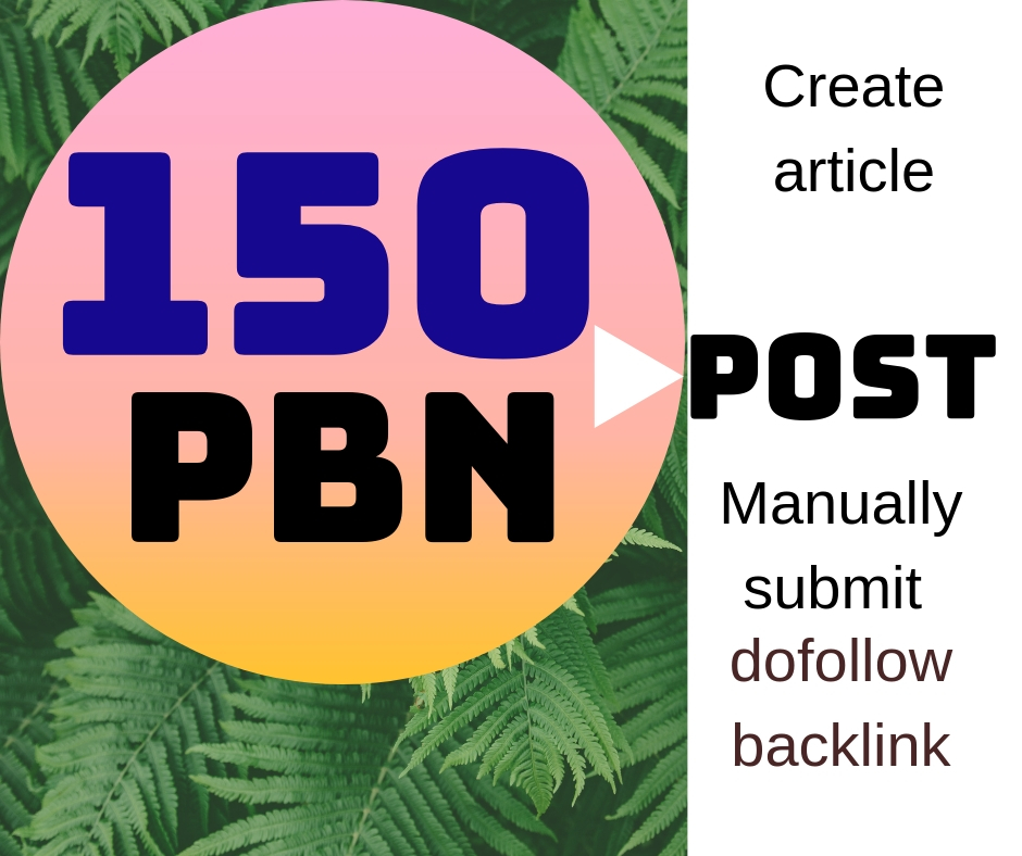 create article than 150 PBN post ranking your website google 1st page.