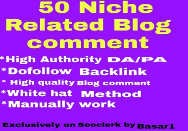 Manually 50 Niche Relevant Blog Comment Dofollow Backlink With High DA,  Pa