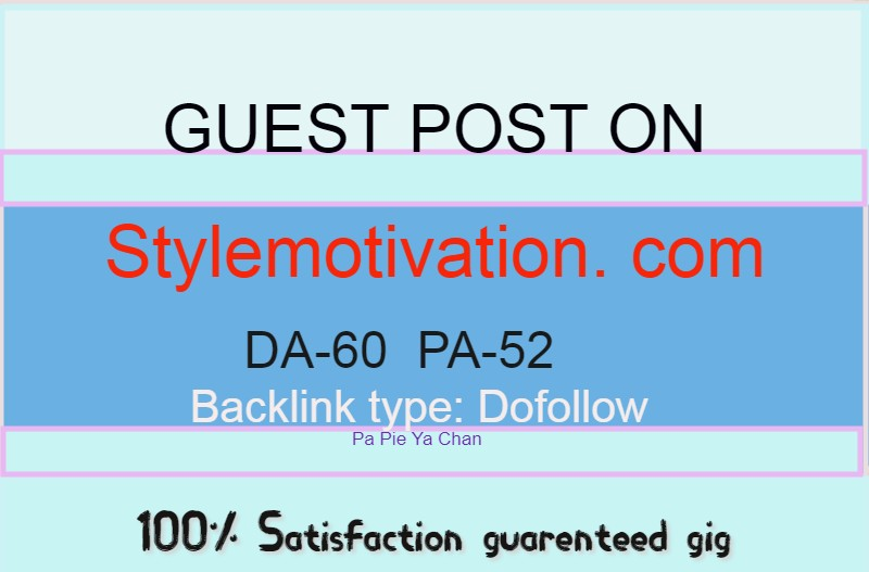 Publish an article on Stylemotivation. com DA-60( DOFOLLOW)