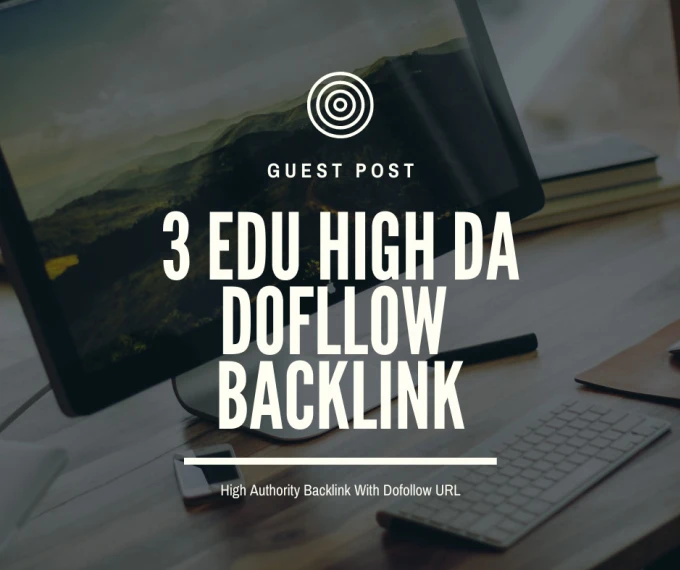 Provide guest post on 3 high da EDU sites