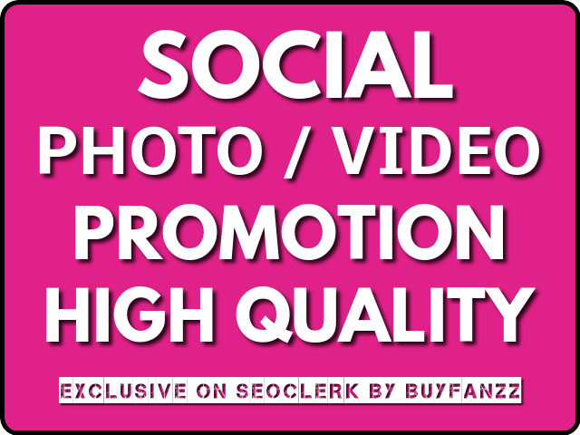 Social Pictures OR Video Promotion Instantly With High Quality
