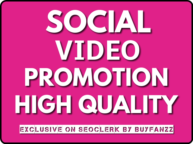 SOCIAL VIDEO High Quality Promotion Instantly