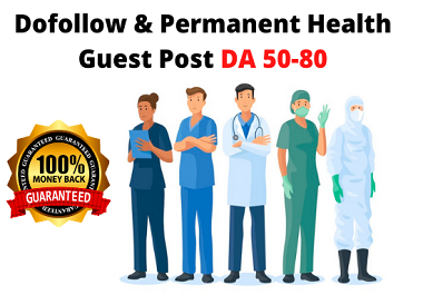 Write And Publish Bulk Health Guest Post On High Da site With Dofollow And Permanent Backlink