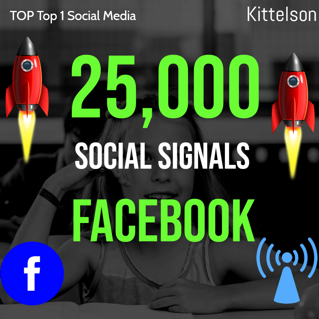 25,000 Social Signals Come From Top 1 Social Media Sites